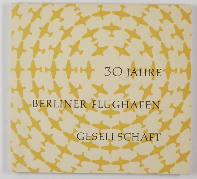 http://shop.berlinbook.com/berlin-brandenburg-berlin-stadt-u-kulturgeschichte/30-jahre-berliner-flughafen-gesellschaft-1924-1954::6261.html