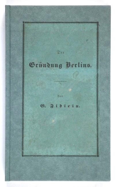 http://shop.berlinbook.com/berlin-brandenburg-berlin-stadt-u-kulturgeschichte/fidicin-e-rnst-die-gruendung-berlins::8947.html
