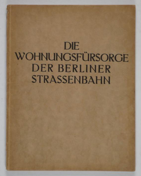 http://shop.berlinbook.com/architektur-architektur-und-staedtebau-berlin/die-wohnungsfuersorge-der-berliner-strassenbahn::10164.html