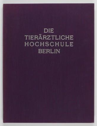 http://shop.berlinbook.com/berlin-brandenburg-berlin-stadt-u-kulturgeschichte/dahmen-hans-u-kurt-wagener-die-tieraerztliche-hochschule-berlin::5838.html