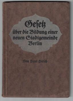 http://shop.berlinbook.com/berlin-brandenburg-berlin-stadt-u-kulturgeschichte/hirsch-paul-gesetz-ueber-die-bildung-einer-neuen-stadtgemeinde-berlin-vom-27-april-1920::10176.html