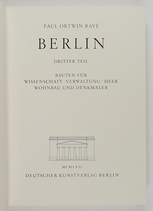 http://shop.berlinbook.com/architektur-architektur-und-staedtebau-berlin/rave-paul-ortwin-berlin-dritter-teil-bauten-fuer-wissenschaft-verwaltung-heer-wohnbau-und-denkmaeler::6064.html