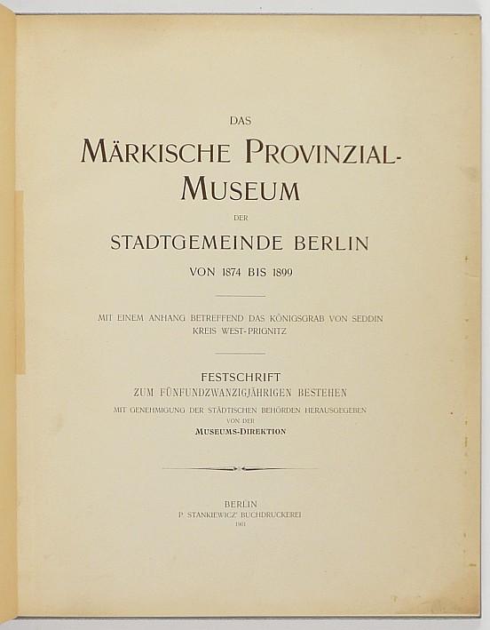 http://shop.berlinbook.com/berlin-brandenburg-berlin-stadt-u-kulturgeschichte/das-maerkische-provinzial-museum-der-stadtgemeinde-berlin-von-1874-bis-1899::6053.html