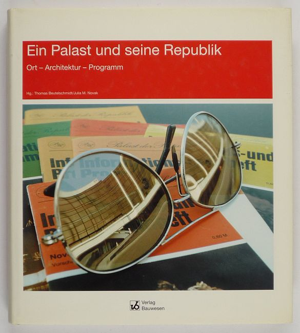http://shop.berlinbook.com/architektur-architektur-und-staedtebau-berlin/beutelschmidt-thomas-u-julia-m-novak-hrsg-ein-palast-und-seine-republik::6083.html