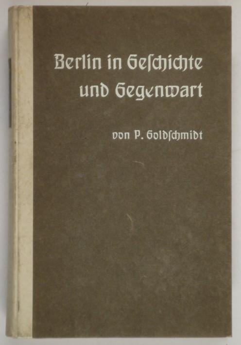 http://shop.berlinbook.com/berlin-brandenburg-berlin-stadt-u-kulturgeschichte/goldschmidt-p-berlin-in-geschichte-und-gegenwart::6574.html