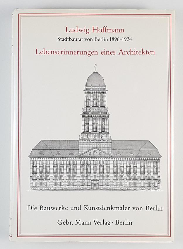 http://shop.berlinbook.com/architektur-architektur-und-staedtebau-berlin/ludwig-hoffmann-lebenserinnerungen-eines-architekten::6127.html