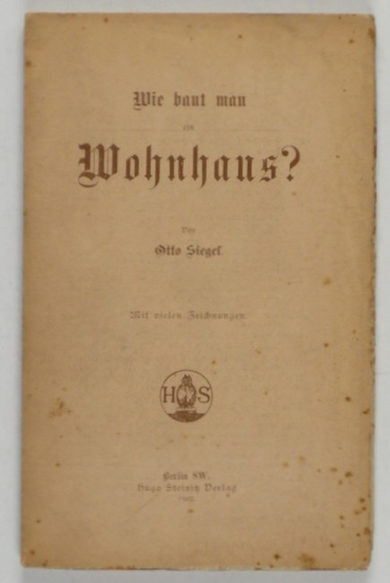 http://shop.berlinbook.com/architektur-architektur-ohne-berlin/siegel-otto-wie-baut-man-ein-wohnhaus::10407.html