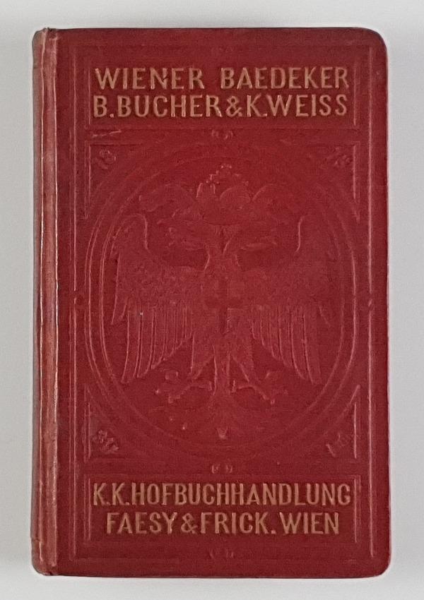 http://shop.berlinbook.com/reisefuehrer-baedeker-nach-1945-reprints-baedekeriana/bucher-b-und-k-weiss-wiener-baedeker::8855.html