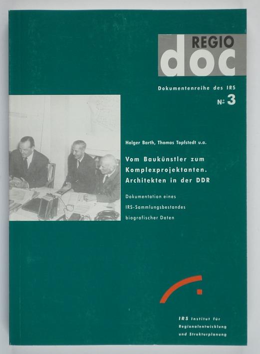 http://shop.berlinbook.com/architektur-architektur-ohne-berlin/barth-holger-thomas-topfstedt-u-a-vom-baukuenstler-zum-komplexprojektanten-architekten-in-der-ddr::9069.html