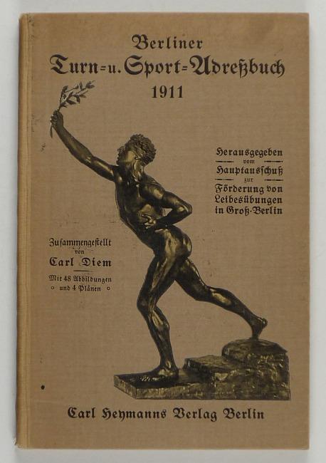 http://shop.berlinbook.com/berlin/brandenburg-berlin-stadt-u-kulturgeschichte/diem-carl-berliner-turn-und-sport-adressbuch-1911::9743.html