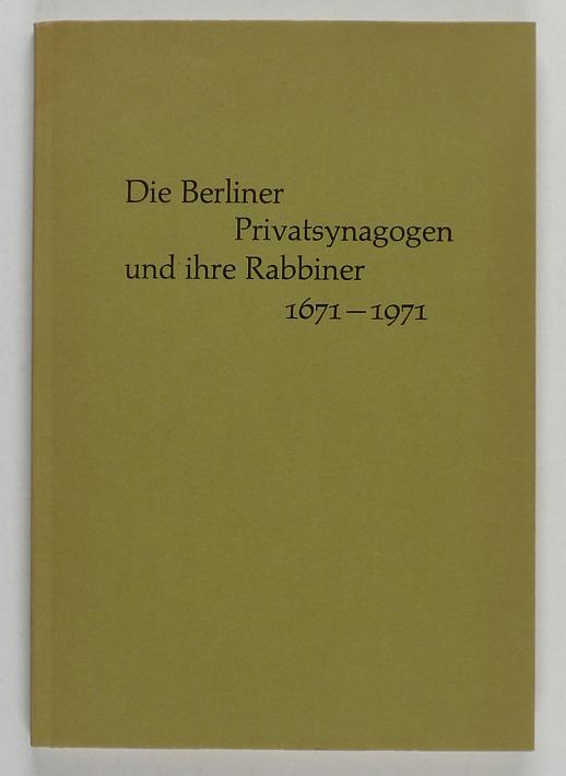 http://shop.berlinbook.com/berlin-brandenburg-berlin-stadt-u-kulturgeschichte/sinasohn-m-m-die-berliner-privatsynagogen-und-ihre-rabbiner-1671-1971::9633.html