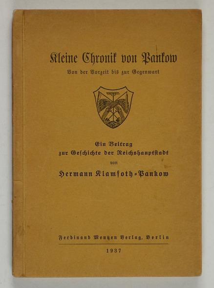 http://shop.berlinbook.com/berlin-brandenburg-berlin-stadt-u-kulturgeschichte/klamfoth-hermann-kleine-chronik-von-pankow::9691.html