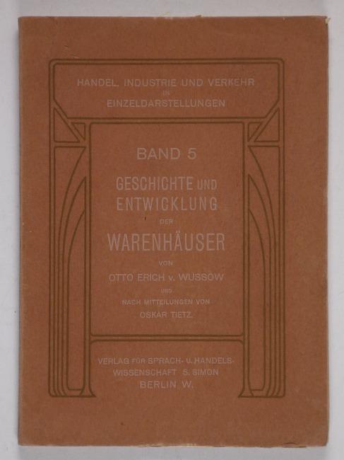 http://shop.berlinbook.com/berlin-brandenburg-berlin-stadt-u-kulturgeschichte/wussow-otto-erich-von-geschichte-und-entwicklung-der-warenhaeuser::9925.html