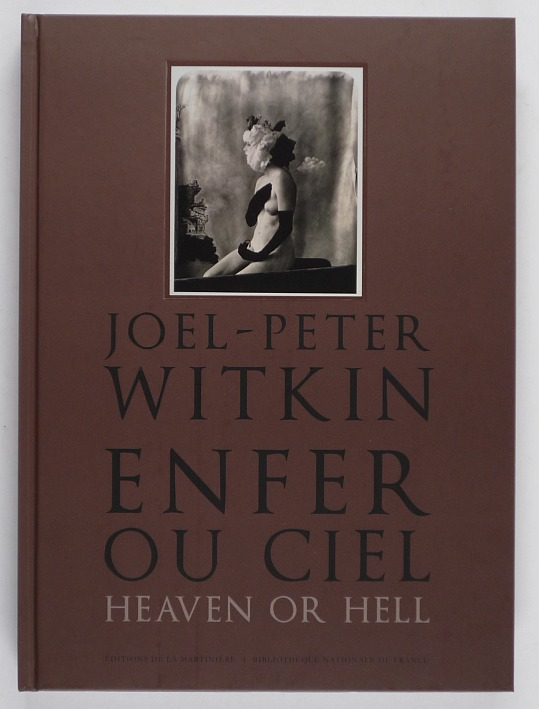 http://shop.berlinbook.com/fotobuecher/biroleau-anne-hrsg-joel-peter-witkin-enfer-ou-ciel-heaven-or-hell::10009.html