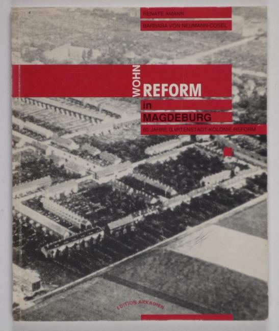 http://shop.berlinbook.com/architektur-architektur-ohne-berlin/amann-renate-u-barbara-von-neumann-cosel-wohn-reform-in-magdeburg::10204.html