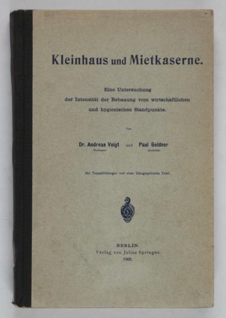 http://shop.berlinbook.com/architektur-architektur-ohne-berlin/voigt-andreas-und-paul-geldner-kleinhaus-und-mietkaserne::10417.html