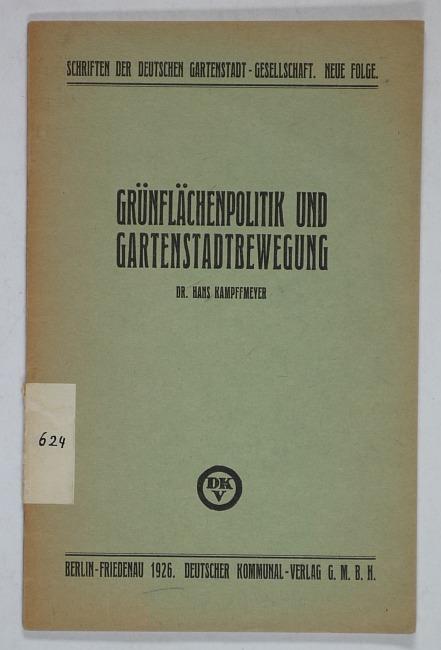 http://shop.berlinbook.com/architektur-architektur-ohne-berlin/kampffmeyer-hans-gruenflaechenpolitik-und-gartenstadtbewegung::10381.html
