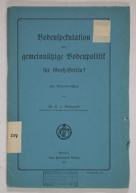 http://shop.berlinbook.com/architektur-architektur-und-staedtebau-berlin/mangoldt-karl-von-bodenspekulation-oder-gemeinnuetzige-bodenpolitik-fuer-gross-berlin::10440.html