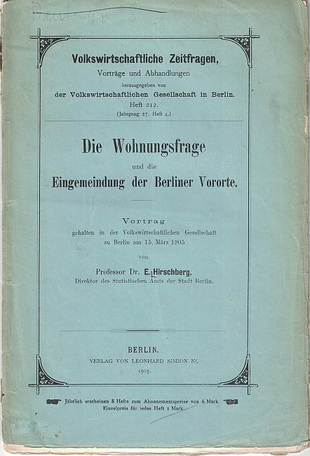 http://shop.berlinbook.com/architektur-architektur-und-staedtebau-berlin/hirschberg-ernst-die-wohnungsfrage-und-die-eingemeindung-der-berliner-vororte::10795.html