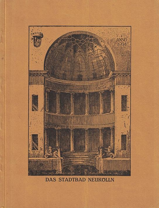 http://shop.berlinbook.com/architektur-architektur-und-staedtebau-berlin/festschrift-zur-feierlichen-weihe-des-stadtbades-neukoelln-am-10-mai-1914::11561.html