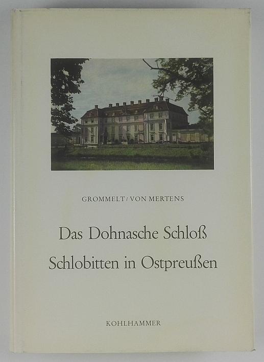 http://shop.berlinbook.com/architektur-architektur-ohne-berlin/grommelt-carl-das-dohnasche-schloss-schlobitten-in-ostpreussen::11361.html