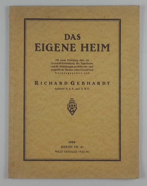 http://shop.berlinbook.com/architektur-architektur-ohne-berlin/gebhardt-richard-hrsg-das-eigene-heim::11435.html
