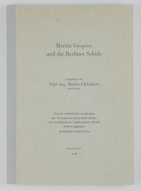 http://shop.berlinbook.com/architektur-architektur-und-staedtebau-berlin/klinkott-manfred-martin-gropius-und-die-berliner-schule::11487.html