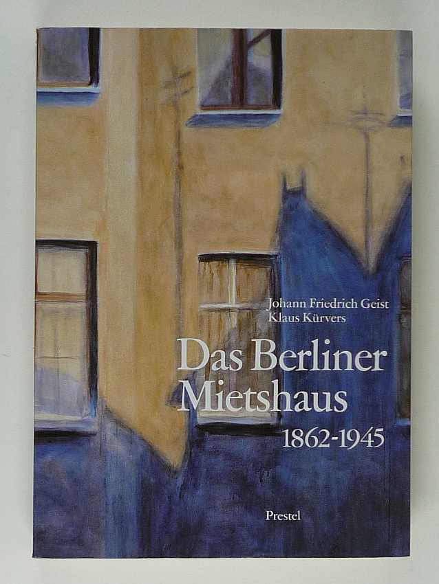 http://shop.berlinbook.com/architektur-architektur-und-staedtebau-berlin/geist-joh-friedr-u-klaus-kuervers-das-berliner-mietshaus-1862-1945::4927.html