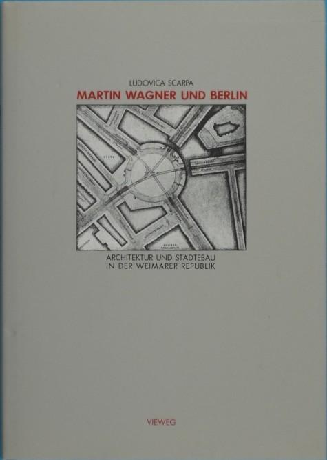 http://shop.berlinbook.com/architektur-architektur-und-staedtebau-berlin/scarpa-ludovica-martin-wagner-und-berlin::6269.html
