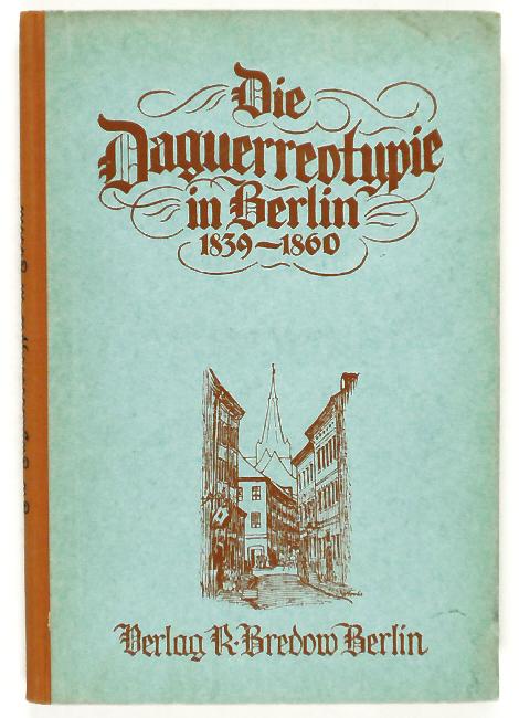 http://shop.berlinbook.com/fotobuecher/dost-wilhelm-unter-mitarb-von-erich-stenger-die-daguerreotypie-in-berlin-1839-1860::2873.html