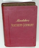Baedeker, Karl.: Northern Germany as far as the Bavarian and Austrian Frontiers.