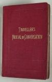 The Travellers Manual of Conversation in four languages, English, French, German, Italian, with Vocabulary, short questions, etc.