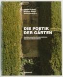 Moore, Charles W., Willaim J. Mitchel und William Turnbull Jr.: Die Poetik der Gärten. Architektonische Interpretationen klassischer Gartenkunst.