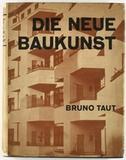 Taut, Bruno.: Die neue Baukunst in Europa und Amerika.