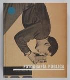 Fotografia pública. Photography in Print 1919-1939. Edit. by Museo National, Centro de Arte, Renia Sofia.